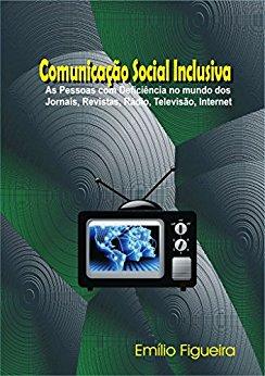 Comunicação Social Inclusiva Emílio Figueira