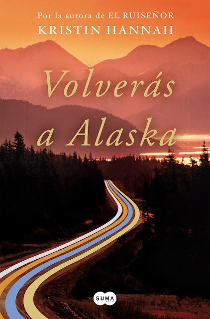 Volverás a Alaska, de Kristin Hannah
