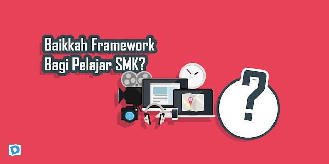 Baikkan Penggunaan Framework Bagi Pelajar SMK.?
