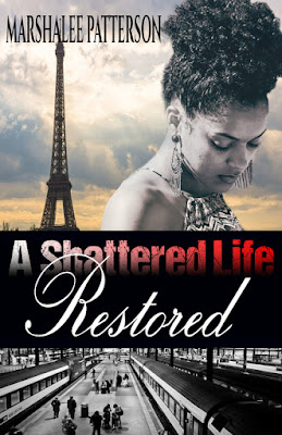 A Shattered Life Restored by Marshalee Patterson