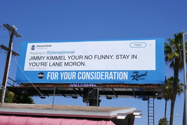 Jimmy Kimmel your no funny Stay in you're lane moron Emmy tweet billboard