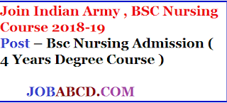 indian army bsc nursing application form 2018-19 | इंडियन आर्मी में बीएससी नर्सिंग कोर्स  हेतु  आवेदन  , indian army bsc  nursing exam Pattern &syllabus  , indian army bsc nursing Exam Date ,  indian army bsc nursing Application Fees  , indian army bsc nursing Exam Result  ,  indian army bsc nursing cutoff list  , indian army bsc nursing Joining letter , afmc nursing , army nursing recruitment , mns recruitment , army college of nursing , military nurse recruitment