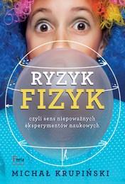 http://lubimyczytac.pl/ksiazka/4863279/ryzyk-fizyk-czyli-sens-niepowaznych-eksperymentow-naukowych
