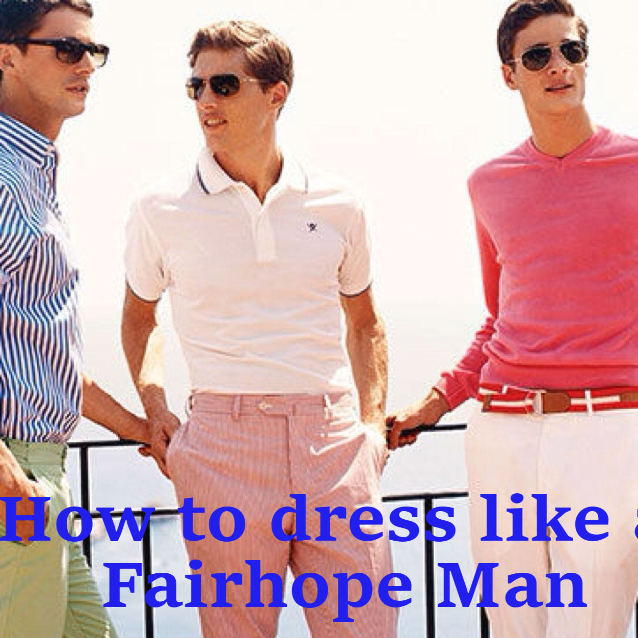The Fairhope Inquisitor The Quintessential Guide To Dressing Like A