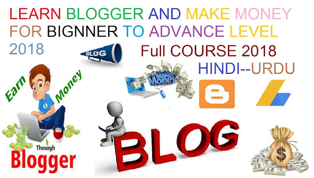 Learn Blogger And Earn Money From Beginner Level To Advance Level In Urdu Hindi 2018