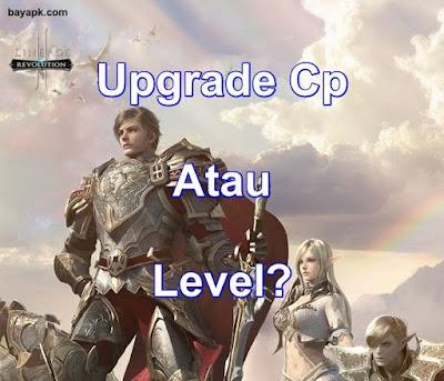 Upgrade Level Dulu atau CP?