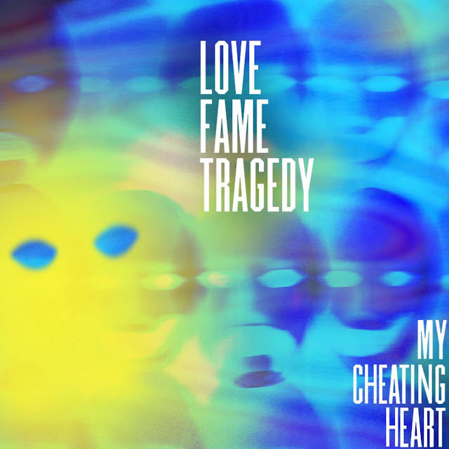 My Cheating Heart est le 1er single de Love Fame Tragedy