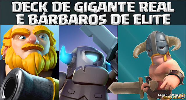 Deck Clash Royale com Gigante Real e Bárbaros de Elite