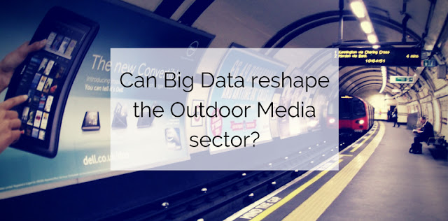 Can Big Data reshape the Outdoor Media sector?
