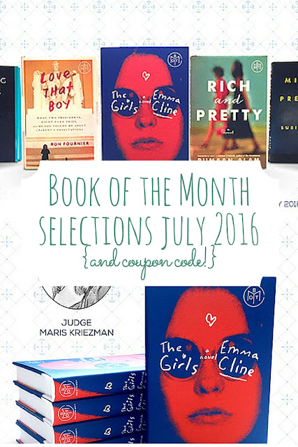 The July 2016 Book of the Month Selections are good ones! The Girls, Rich and Pretty, Sleeping Giants, Love that Boy, and Missing, Presumed.