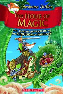 Geronimo Stilton and the Kingdom of Fantasy: The Hour of Magic