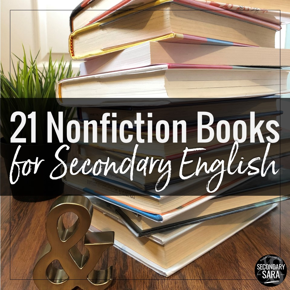 21 Nonfiction Books for Secondary ELA Classrooms   SECONDARY SARA Tell me if this sounds familiar  sometimes it s tough to get middle and  high school students to go outside their comfort zones for reading  nonfiction