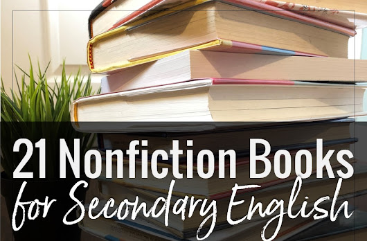 21 Nonfiction Books for Secondary ELA Classrooms