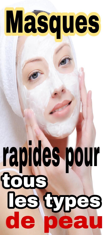 Masques rapides pour tous les types de peau