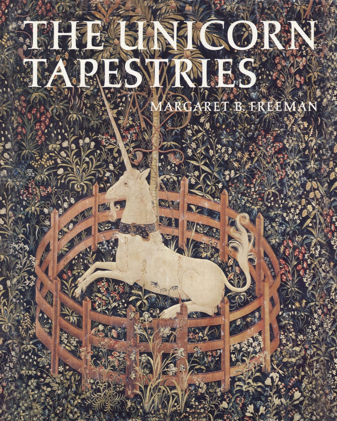 The Unicorn Tapestries - Margaret B Freeman