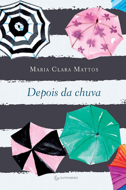 Depois da chuva - Maria Clara Mattos