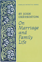 On Marriage and Family Living by Saint John Chrysostom