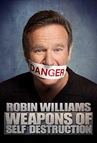 Watch Robin Williams: Weapons of Self Destruction Online Free in HD