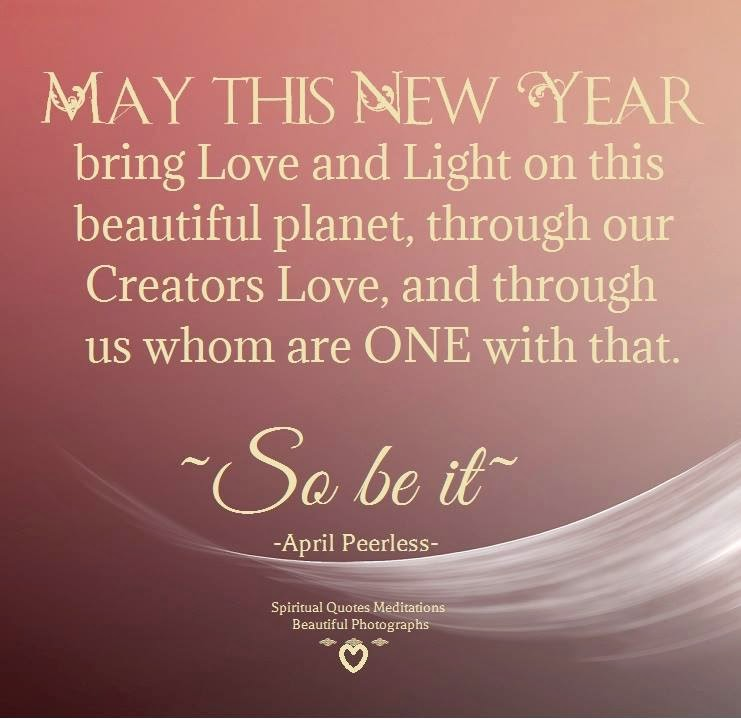 Love And Light Quotes May this New Year bring love and light on this beautiful pla Love And Light Quotes