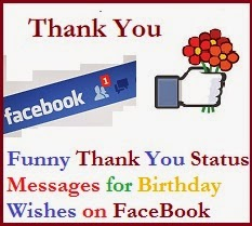 Funny Thank You Status Messages For Birthday Wishes On FaceBook