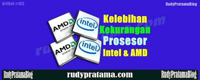 Kelebihan Dan Kekurangan Prosesor Intel Dan AMD