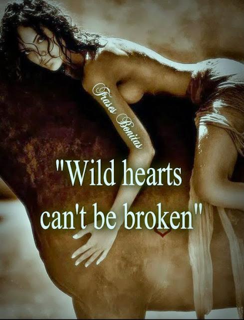 Wild hearts can't be broken.