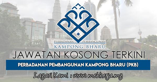 Jawatan Kosong Terkini 2018 di Perbadanan Pembangunan Kampong Bharu (PKB)