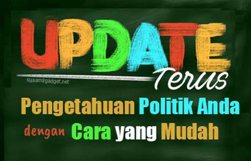 Update Terus Pengetahuan Politik Anda Dengan Cara yang Mudah