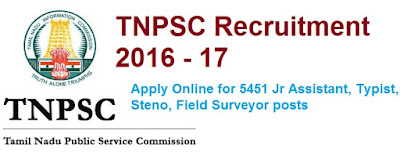 TNPSC Junior Asst. Vacancy 2016 Junior Assistant Recruitment 5451 Typist Notification apply Online @ tnpsc.gov.in
