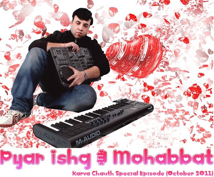 The MOKKSHA Official Blog: Dj MOKKSHA's Pyar Ishq Aur