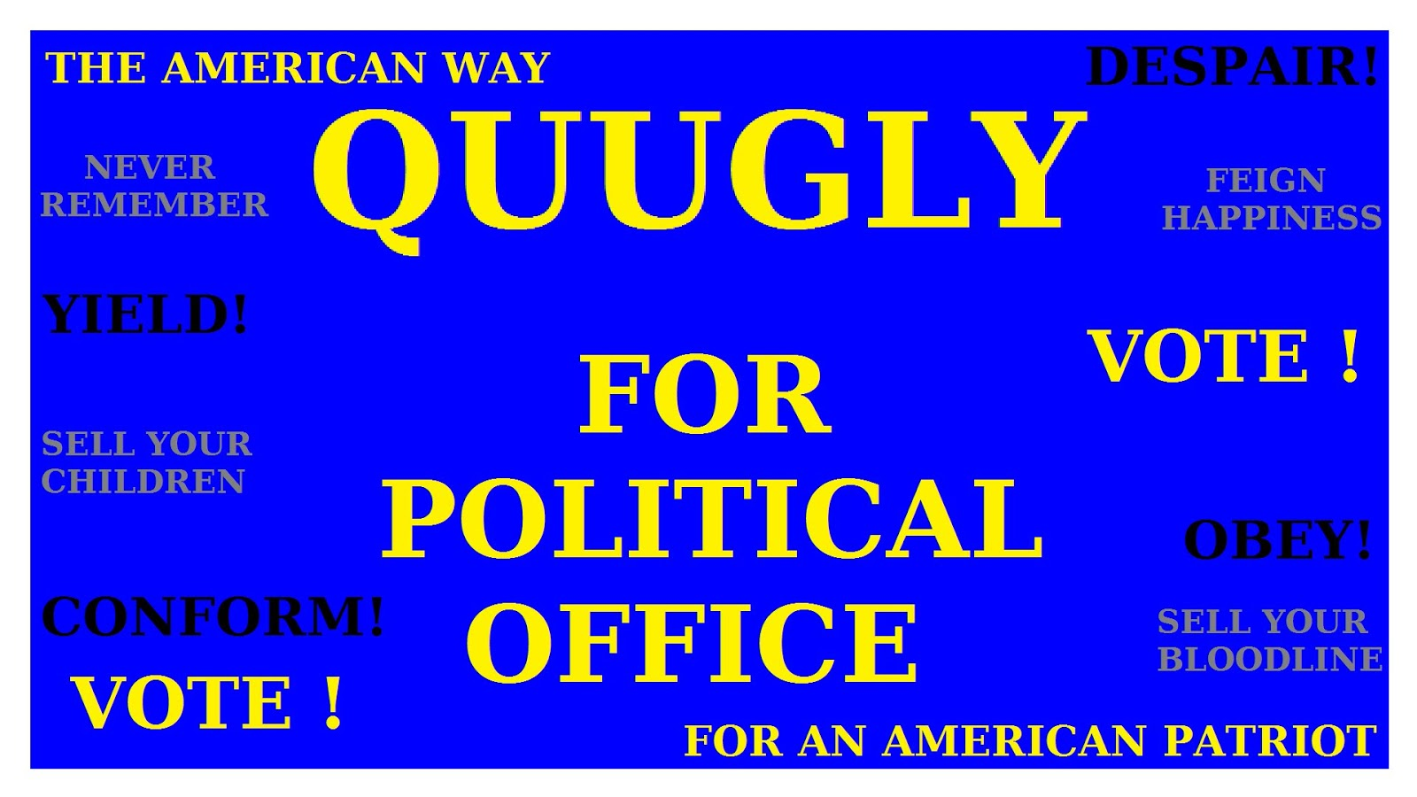 political quugly hollyquugly television quugly ceiling speakers quugly coalition quugly stupid quugly selfish quugly