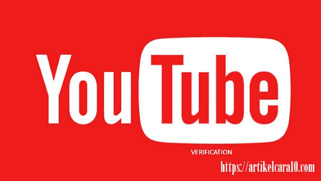 Youtuber Wajib Tau! Kelebihan Dan Cara Verifikasi Chanel Youtube Terbaru 2019