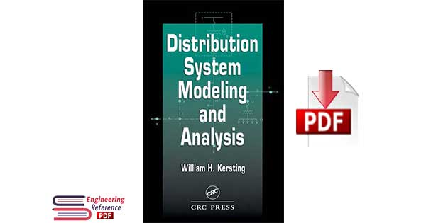 Distribution System Modeling and Analysis, Third Edition Hardcover by William H. Kersting