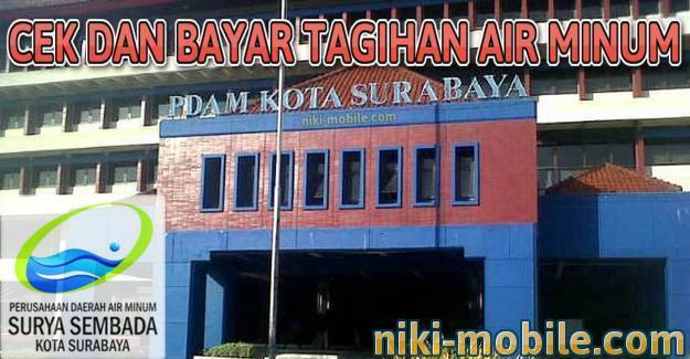 Niki Reload - Cara Cek dan Bayar Tagihan Air Minum PDAM Kota Surabaya Jawa Timur