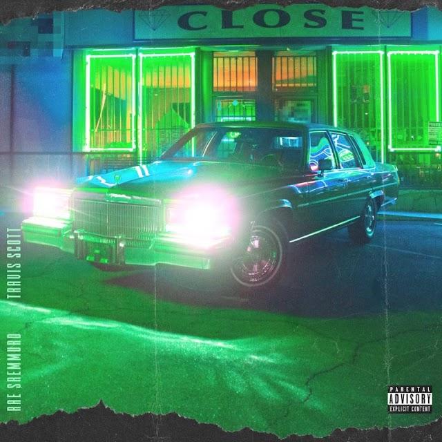 "Rae Sremmurd Feat. Travis Scott: ""CLOSE"""