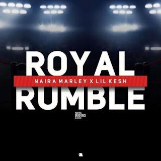 """[MUSIC] Na!ra Marley – """"Royal Rumble"""" ft. Lil Kesh"""