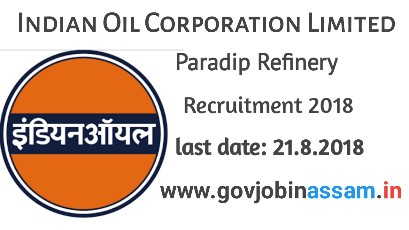 iocl recruitment 2018, iocl recruitment,govjobinassam