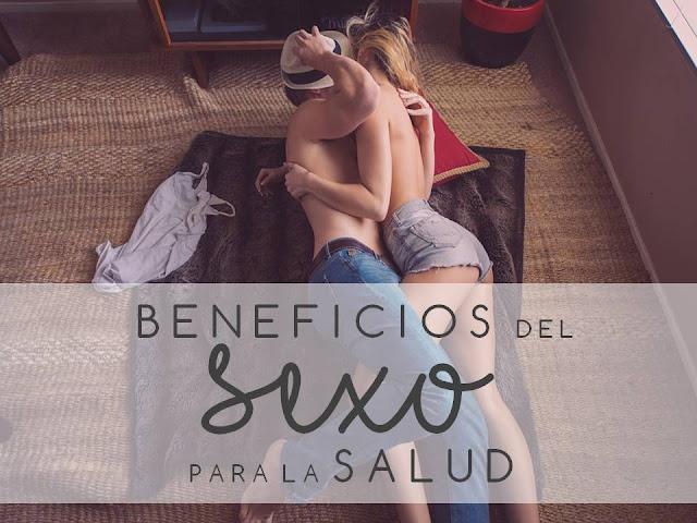 HABLEMOS DE SEXO Y DE SUS BENEFICIOS PARA LA SALUD