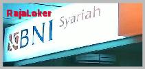Info Lowongan Kerja PT Bank BNI Syariah Paling Baru di Tahun 2016