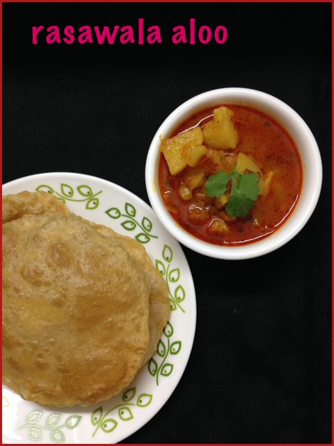 Rasawala Aloo aur Poori ~ Potato Gravy with Poori