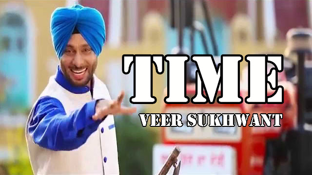 Time Punjabi Song Lyrics | Veer Sukhwant