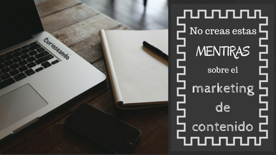No-creas-mentiras-sobre-marketing-contenido