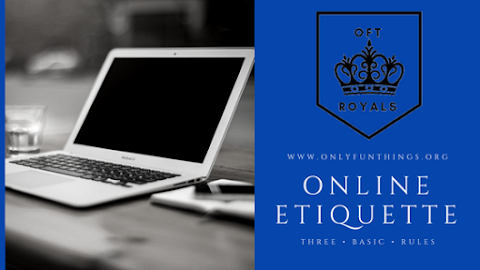 The 3 Biggest Rules of the Internet - Online Etiquette Tips – Royals Lesson!