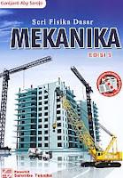 Judul Buku : Seri Fisika Dasar Mekanika Edisi 5 Pengarang : Ganijanti Aby Sarojo Penerbit : Salemba Teknika