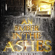 AN EMBER IN THE ASHES BY SABAA TAHIR | A Review | A book Readers World