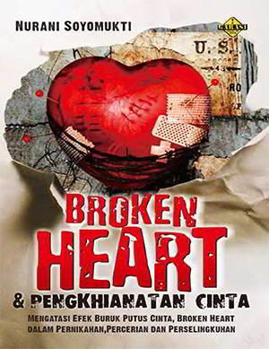 Broken Heart dan Penghianatan Cinta Penulis Nurani Soyomukti