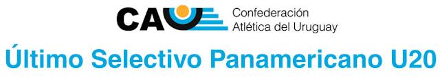 Pista - Último selectivo para el Panamericano sub 20 de atletismo (Montevideo, 24y25/jun/2017)