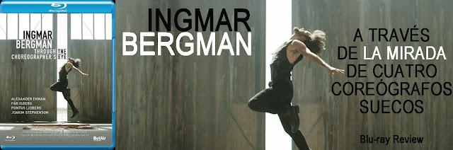 http://www.culturalmenteincorrecto.com/2018/05/ingmar-bergman-through-choreographers.html