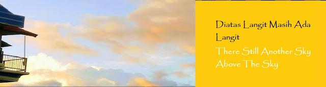 https://ketutrudi.blogspot.com/2018/10/diatas-langit-masih-ada-langit-there.html