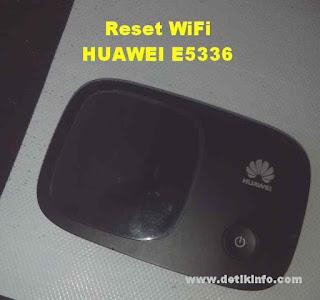 Cara Reset WiFi Huawei E5336 Portable